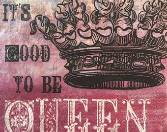 """Decoupage Napkin, Package of 20, It's Good To Be Queen, 10"""" x 10"""""""