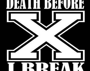 StraightEdge Sticker Decal - Death Before I break