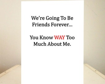 Funny Birthday Card, Funny Cards, Funny Valentine's Day Card, Funny Greeting Cards - Funny Friendship Card