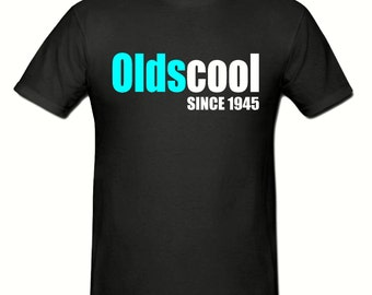 Oldscool since (any year) t shirt,sizes small- 2xl,fathers day gift,dad gift