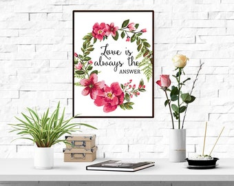 Love is Always the Answer Print, Love Sign, Typographic Print Quote, Wall Art Love, Decor Print, Printable love Decor wp338