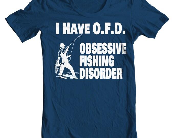 I Have OFD - Obsessive Fishing Disorder - Fishing T-shirt