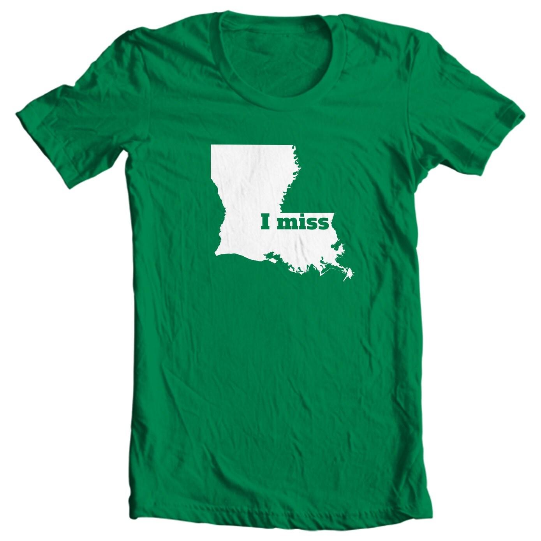 Louisiana T-shirt - I Miss Louisiana - My State Louisiana T-shirt