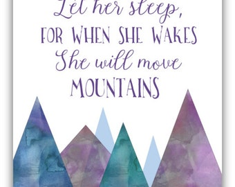 Nursery Print, Mountain Art, Printable, Let her sleep, for when she wakes she will move mountains, Typography Print