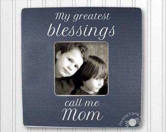 My Greatest Blessings Frame Mother's Day Gift Mom Frame Gift for Mom My Greatest Blessings Call Me Mom IBFSMAG