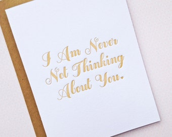 Letterpress Love Card: I Am Never Not Thinking About You // letterpress love card, miss you card, letterpress greeting card