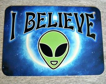 Metal Sign I BELIEVE space alien extraterrestrial et science fiction ufo area 51 outerspace