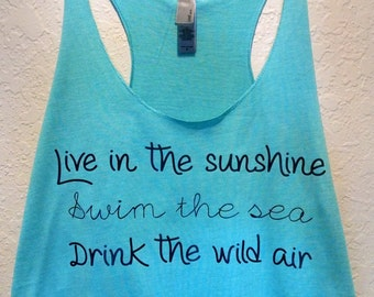 Live in the Sunshine-Swim the Sea-Drink the Wild Air (Ralph Waldo Emerson quote) triblend racerback tank top in island blue