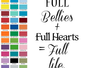 Full Bellies + Full Hearts = Full Life Wall Quote