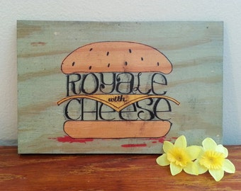 Royale With Cheese/Pulp Fiction - Handmade Wooden Sign