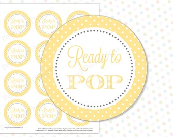 Ready to Pop sticker Yellow (INSTANT DOWNLOAD) - Ready to pop tags - Ready to pop printable - Ready to pop baby shower