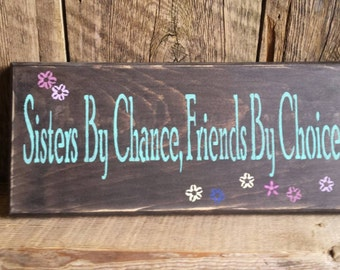 "Wood ""Sisters By Chance, Friends By Choice"" Sign"