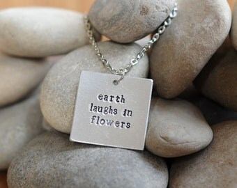 Earth Laughs In Flowers - Ralph Waldo Emerson - Metal Stamped Pendant Necklace