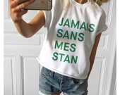 """White Sweater """"Jamais sans mes stan"""" (Never without my stans) in green"""