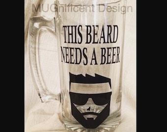 "Beard Guy, Beer Mug // "" This beard, needs a beer "" // Funny beer mug // custom beer mug // Father's day gift"
