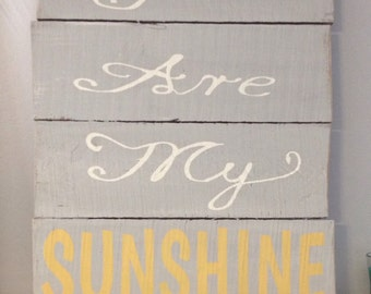 Gray yellow You Are My Sunshine Wood Pallet Sign