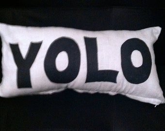 You Only Live Once Pillow (YOLO)