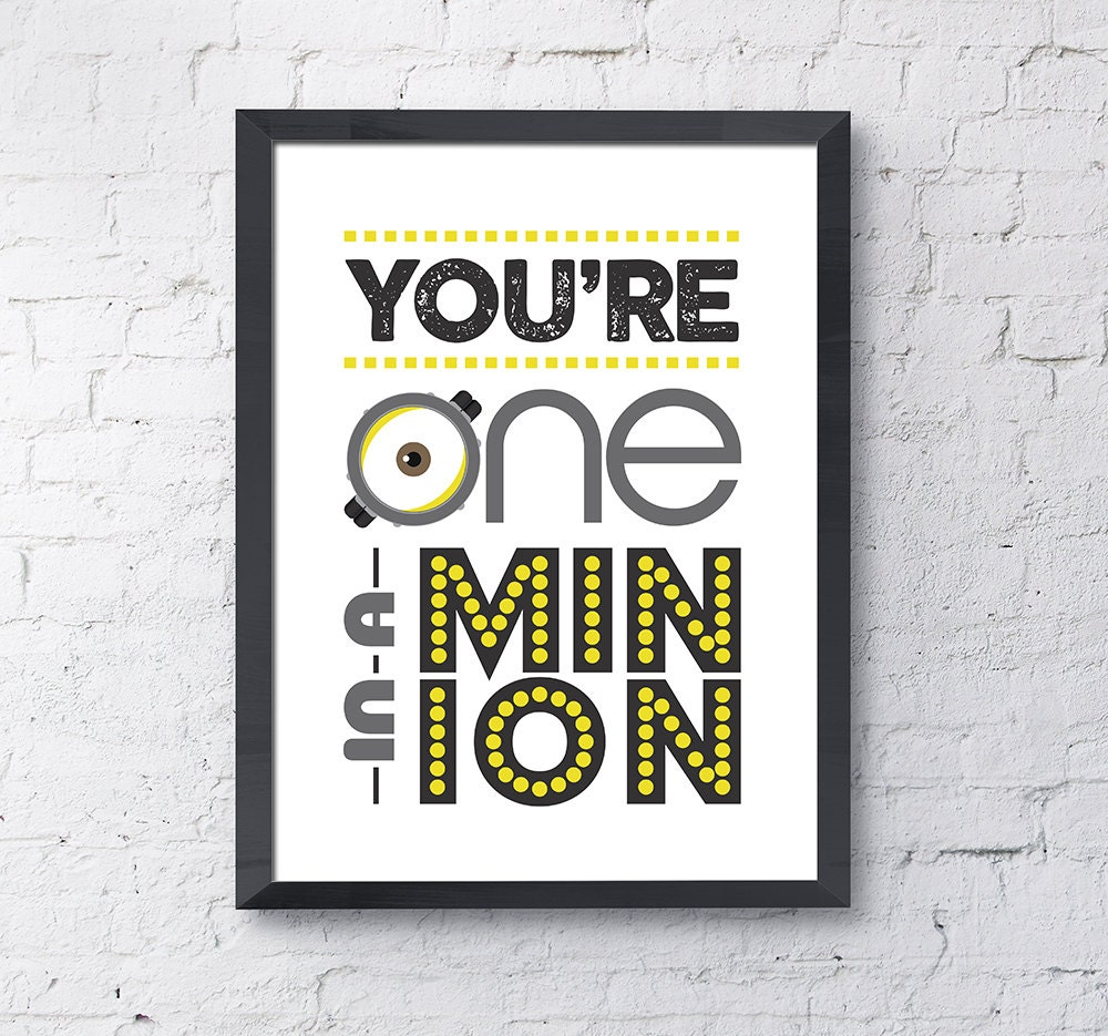 Astounding image throughout you re one in a minion printable