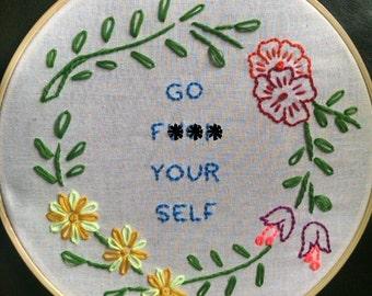 Go F*** Your Self hoop art