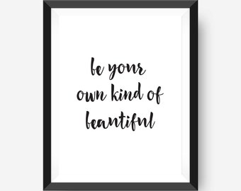 Inspirational Her, Teen Wall Art, Be Your Own Kind of Beautiful, Printable Quote, Calligraphy Print, Black & White, Kate Spade, Life Quote