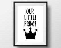 Typographic Print, Our Little Prince Print, Black and White Print, Printable Quote, Typography, Baby Boy Nursery, Nursery Printable, Crown