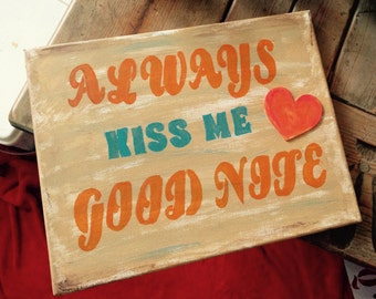 11x14 hand painted Canvas Panel of Always Kiss Me Goodnight