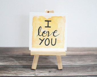 Watercolor Painting Mini Easel 3x3 Quote Sign - I Love You