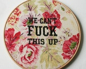 Hoop Art Stitched and Hand Embroidery Vintage Floral Fabric Fuck Mantra