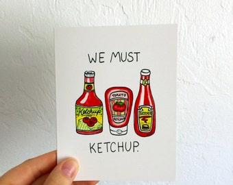 We Must Ketchup - Blank Card