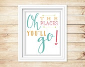 Oh The places You'll go. Dr. Seuss print. Graduation Gift. Nursery Print. Kids room decor. Printable Instant Download 8 x 10 inch Typography
