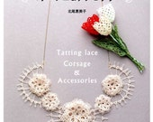 Tatting Lace Corsage and Accessories -  Japanese Craft Book