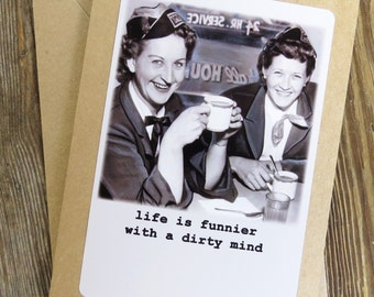 Funny Friendship Greeting/Birthday Card. Life is funnier with a dirty mind. Kraft card stock Design # 201511