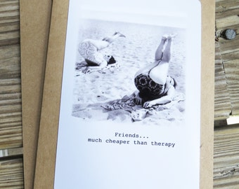 Funny Vintage Friendship Greeting Card. Friends, much cheaper than therapy Kraft cardstock, Kraft card stock Design # 20159