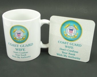 COAST GUARD WIFE Mom Mug & Coaster Gift Set - Dont Confuse Your Rank With My Authority - Military Spouse Girlfriend