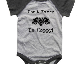 Don't Worry be HOPPY Hops BABY Bodysuit Raglan one piece shirt creeper Baseball jersey screenprint