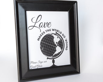 Guest Globe Sign Printable DIY Wedding Decor Love Makes the World Go Around 8x10 and 5x7 Guest Book Alternative Sign