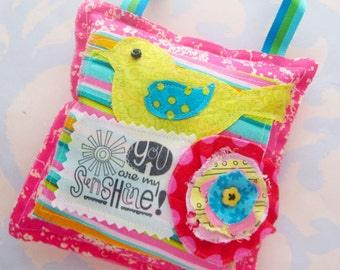 You are my Sunshine Stuffed Pillow Hanging Ornament Bird Flower