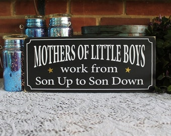 Mothers of Little Boys Work from Son Up to Son Painted Wood Sign Wall Decor Gift for Mom