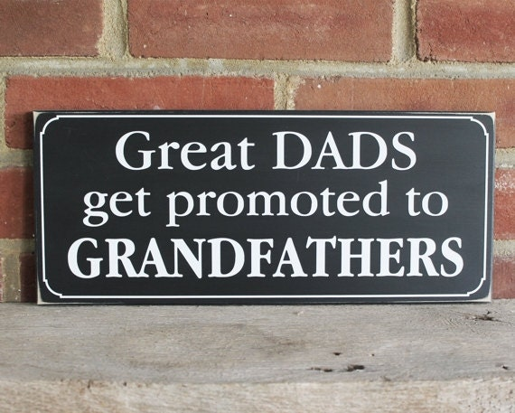 Father's Day Great Dads get promoted to Grandfathers Wood Sign Wall Decor Signs with Sayings