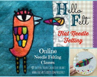 Hello Felt Presents FLAT Needle Felting Class: Learn to FLAT Needle Felt onto a Base! Take an online class at YOUR pace with Val Hebert
