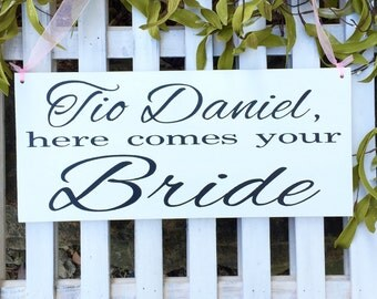 Here comes the bride sign for Ring bearer or Flower girl Tio Here comes your bride
