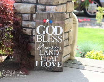 God Bless America Land That I Love - 4th of July Decor - Wood Sign - Home Decor Typography Quote Saying Distressed Wooden Sign S54
