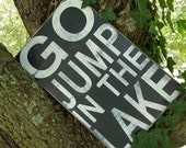 Go Jump In The Lake Hand Painted Wooden Sign Art Cute Sayings,Cabin Decor