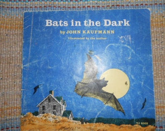 1972 Scholastic book Bats in the Dark by John Kaufmann Illustrated by the author TJ 4003