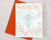 You're the Bees Knees - Letterpress Card
