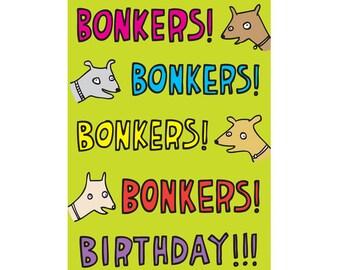 Birthday Card - Bonkers Birthday