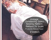 PDF Christening Gown Pattern HEIRLOOM  #SWB15 Sewing Instructions And Pattern To Scale This Prints On 11X17 Mailed Copy Available Inquire