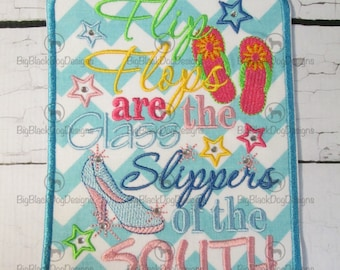 Flip flops Are The Glass Slippers Of The South - Iron On or Sew On Embroidered Applique