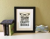 Team Don't Read Crappy Books text typography photo print Little Literary Classics unframed
