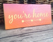 Reserved listing Pink, Orange painted sign. painted sign. painted you're home sign. Reclaimed wood Pink sign. Custom orders are welcomed.